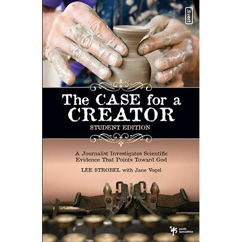 The Case for a Creator - Student Edition: A Journalist Investigates Sc