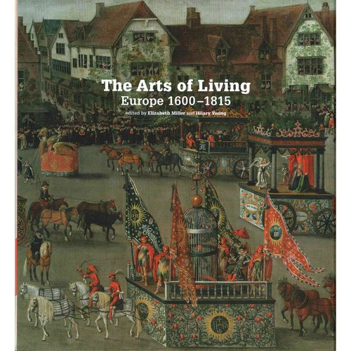 The Arts of Living: Europe 1600-1800