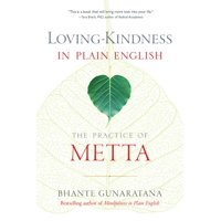 Loving-Kindness in Plain English : The Practice of Metta