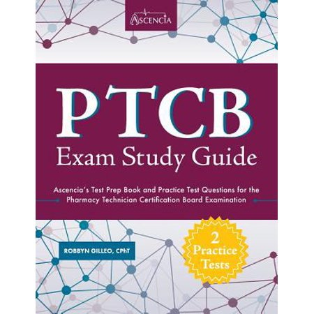 Ptcb Exam Study Guide : Ascencia\'s Test Prep Book and Practice Test ...