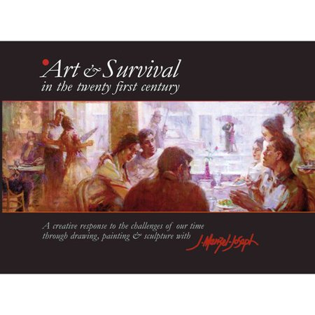 Art & Survival in the Twenty-First Century: A Creative Response to the Challenges of Our Time Through Drawing, Painting & Sculpture with J. Menzel-Jos