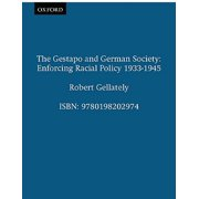 The Gestapo and German Society : Enforcing Racial Policy 1933-1945