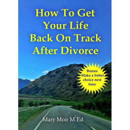 How To Get Your Life Back On Track After Divorce -