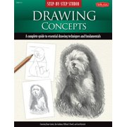 Drawing Concepts : A Complete Guide to Essential Drawing Techniques and Fundamentals