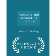 Accounts and Accounting Practice - Scholar's Choice Edition