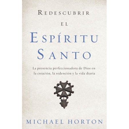 Redescubrir El Esp Ritu Santo  Rediscover The Holy Spirit