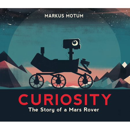 Curiosity: The Story of a Mars Rover (Hardcover)