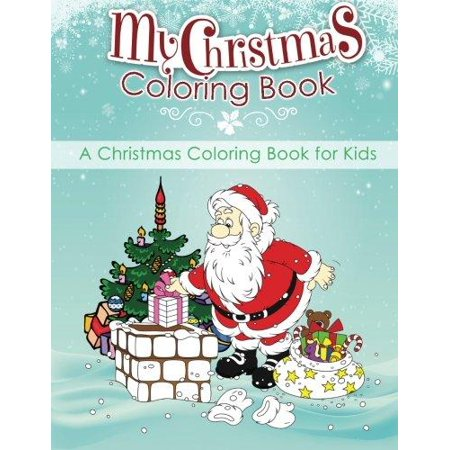 My Christmas Coloring Book A For Kids