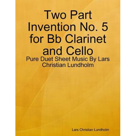 Two Part Invention No. 5 for Bb Clarinet and Cello - Pure Duet Sheet Music By Lars Christian Lundholm - eBook