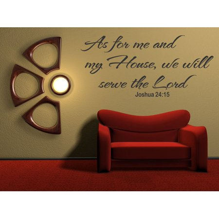 As For Me And My House We Will Serve The Lord Joshua 24:15 Wall Quote Wall Decals Wall Decals Quotes 133