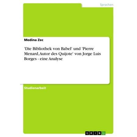 'Die Bibliothek von Babel' und 'Pierre Menard, Autor des Quijote' von Jorge Luis Borges - eine Analyse -