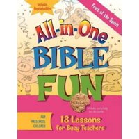 All-In-One Bible Fun for Preschool Children: Fruit of the Spirit : 13 Lessons for Busy Teachers