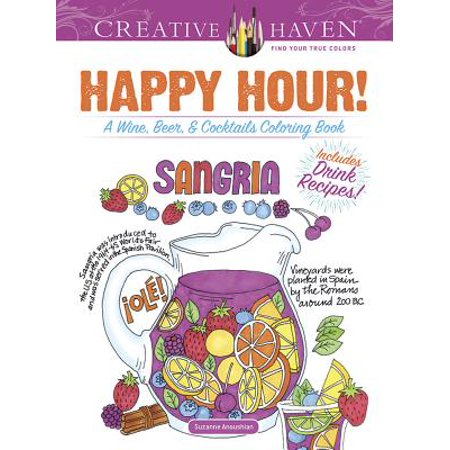 Creative Haven Happy Hour! : A Wine, Beer, and Cocktails Coloring (Happy Hour Boxed)