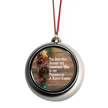 The Best Gift Around The Christmas Tree is The Presence of a Happy Family Quote Bauble Christmas Ornaments Silver Bauble Tree Xmas