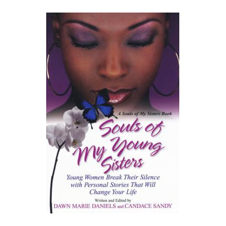 Souls Of My Young Sisters  Young Women Break Their Silence With Personal Stories That Will Change Your Life