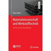 Materialwissenschaft Und Werkstofftechnik: Ein Ritt Auf Der Rasierklinge (Paperback)