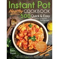 Instant Pot Cookbook: Healthy 500 Quick & Easy Days of Instant Pot Recipes: Instant Pot Cookbook for Two: Instant Pot Cookbook for Beginners: Instant Pot Recipe Cookbook: Instant Pot Pressure Cookbook