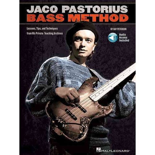 Jaco Pastorius Bass Method: Lessons, Tips, and Techniques from His Private Teaching Archives