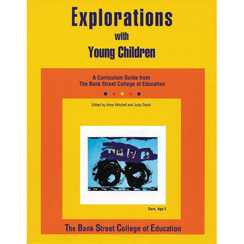 Explorations with Young Children : A Curriculum Guide from Bank Street College of Education