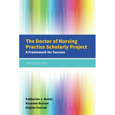 The Doctor of Nursing Practice Scholarly Project : A Framework for (Entity Framework Best Practices)