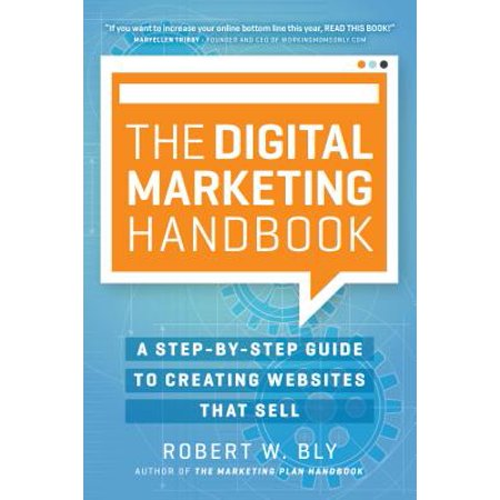 Digital Marketing Handbook: A Step-By-Step Guide to Creating Websites That Sell (Paperback)