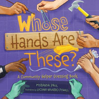 Whose Hands Are These? : A Community Helper Guessing Book](Community Helper Books)