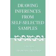 Drawing Inferences From Self-selected Samples (Hardcover)