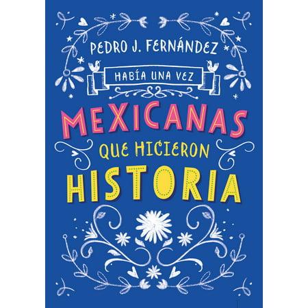 Había una vez...mexicanas que hicieron historia / Once Upon a Time... Mexican Women Who Made (Once Upon A Time In Mexico English Subtitles)