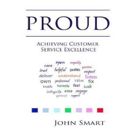 Proud   Achieving Customer Service Excellence  Probably The Only Customer Service Acronym You Will Ever Need