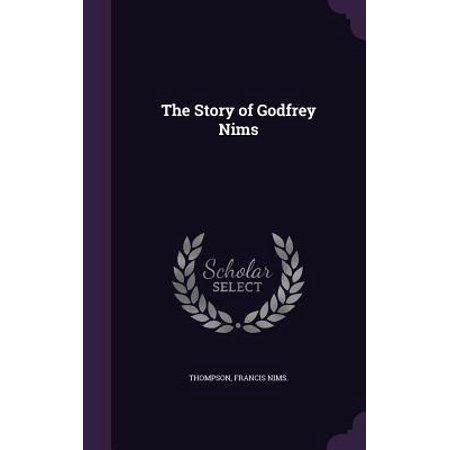 - The Story of Godfrey Nims (Hardcover)