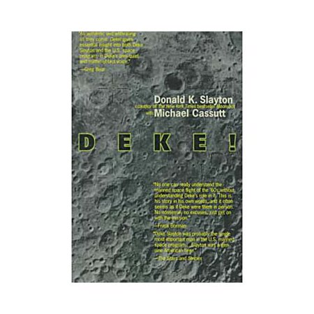 Deke!: U.S. Manned Space : From Mercury to the Shuttle by