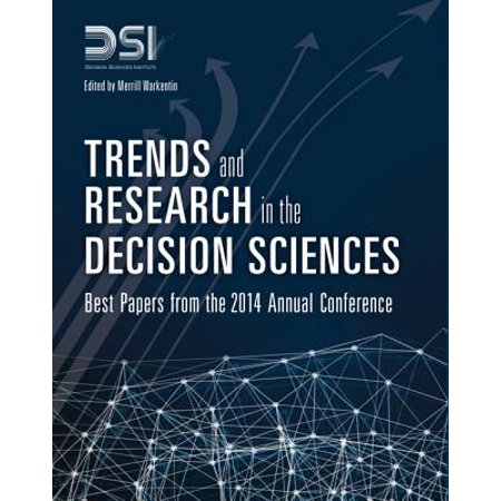 Trends and Research in the Decision Sciences : Best Papers from the 2014 Annual (Best Computer For Mining)