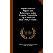 Reports of Cases Argued and Determined in the Superior Court of the City of New York [1828-1829], Volume 1