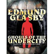 Ghouls of the Undercity - eBook