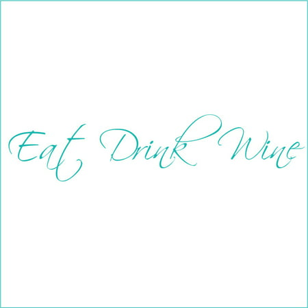 Eat Drink Wine Vinyl Decal Small Turquoise