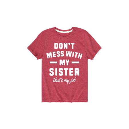 Don't Mess With My Sister - Brother Sister Youth Short Sleeve