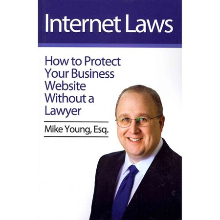 Internet Laws  How To Protect Your Business Website Without A Lawyer