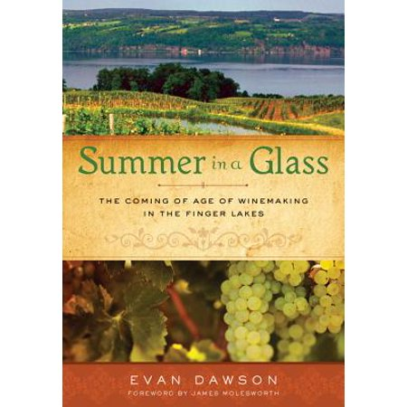 Summer in a Glass : The Coming of Age of Winemaking in the Finger