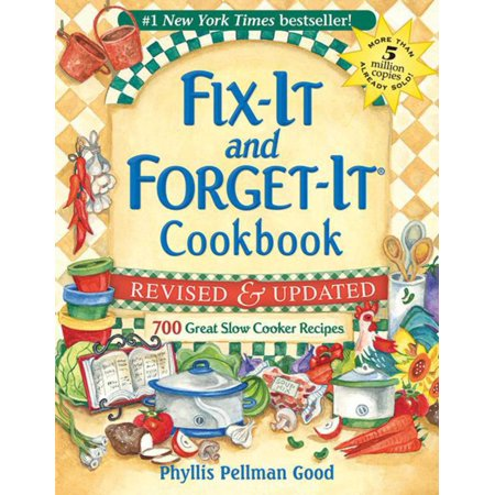 Fix-It and Forget-It Revised and Updated : 700 Great Slow Cooker Recipes