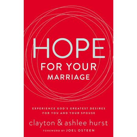 Hope for Your Marriage : Experience God's Greatest Desires for You and Your - God's Greatest Gift