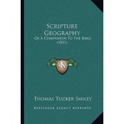 Scripture Geography : Or a Companion to the Bible (1831) or a Companion to the Bible (1831)