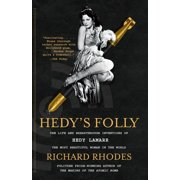 Hedy's Folly : The Life and Breakthrough Inventions of Hedy Lamarr, the Most Beautiful Woman in the World