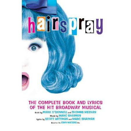 Hairspray : The Complete Book and Lyrics of the Hit Broadway Musical](Halloween Lyrics Rent Broadway)