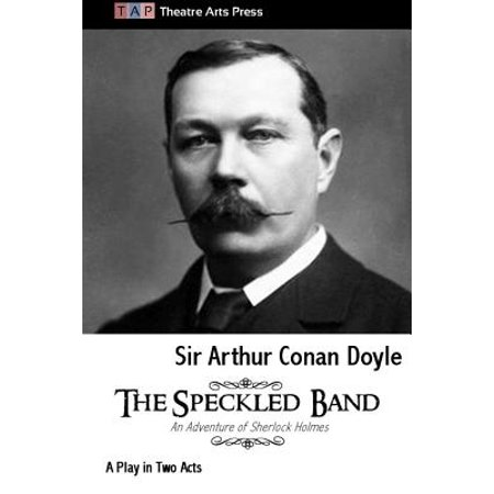 The Speckled Band : A Play in Two Acts