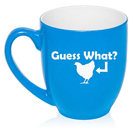 16 oz Large Bistro Mug Ceramic Coffee Tea Glass Cup Guess What Chicken Funny (Light Blue) ()