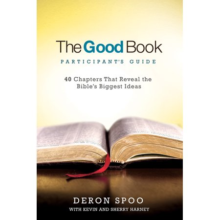 The Good Book Participant's Guide : 40 Chapters That Reveal the Bible's Biggest Ideas