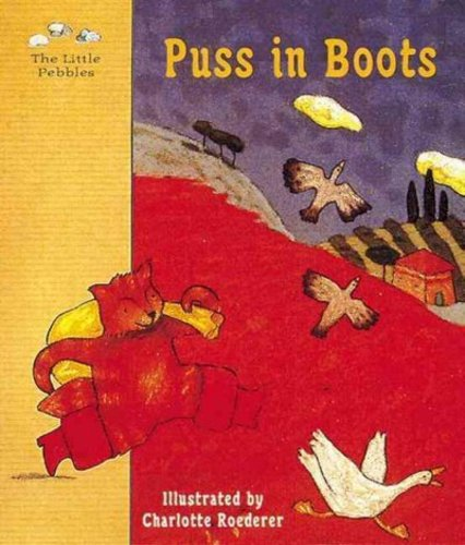 Puss in Boots: A Fairy Tale by Charles Perrault
