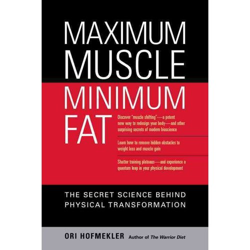Maximum Muscle, Minimum Fat: The Secret Science of Behind Physical Transformation