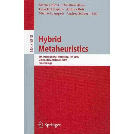 Hybrid Metaheuristics  6Th International Workshop  Hm 2009 Udine  Italy  October 16 17  2009 Proceedings
