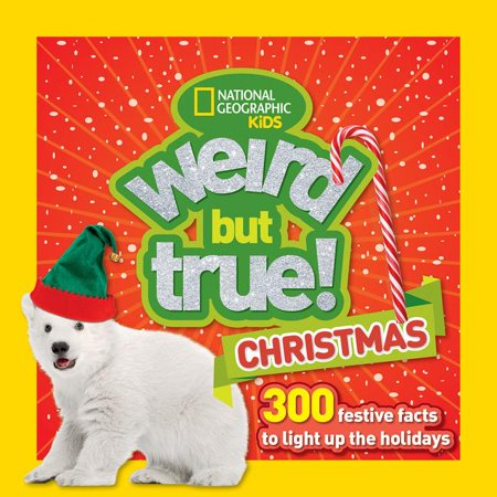 Weird But True Christmas : 300 Festive Facts to Light Up the Holidays ()